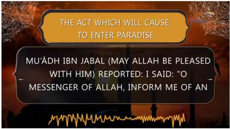 The act which will cause to enter Paradise
