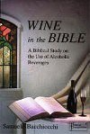 WINE IN THE BIBLE A BIBLICAL STUDY ON THE USE OF ALCOHOLIC BEVERAGES